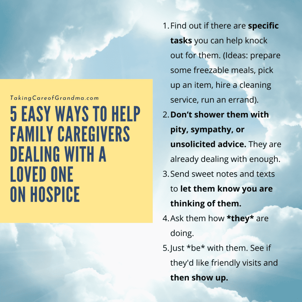 5 Easy Ways to Help Family Caregivers who are Dealing with a Loved One on Hospice