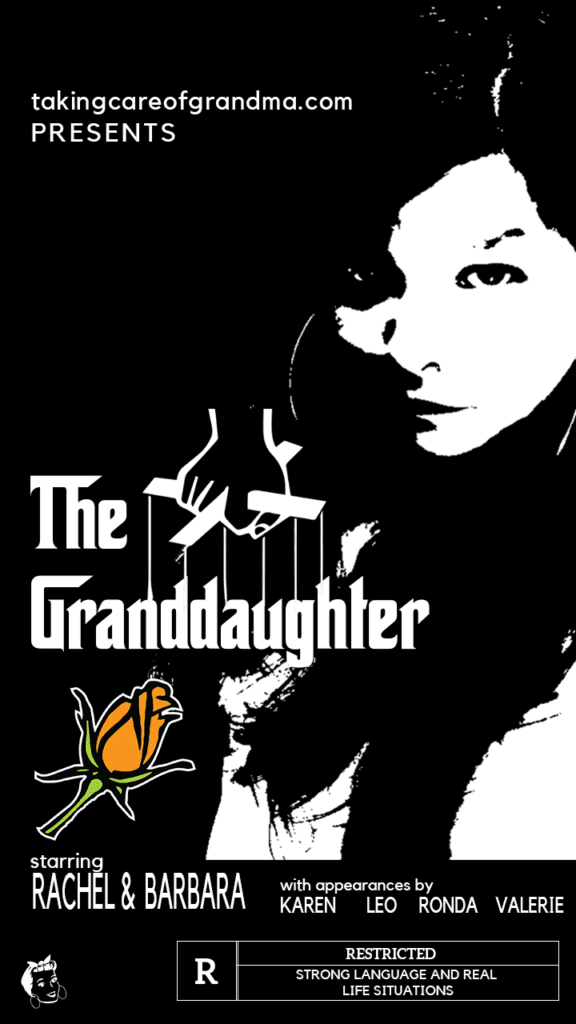Graphic: takingcareofgrandma.com PRESENTS: THE GRANDDAUGHTER The Godfather movie poster spoof